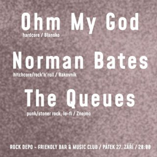 Ohm My God, Norman Bates, The Queues - Rock Depo VM